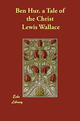 9781846375460: Ben Hur. a Tale of the Christ