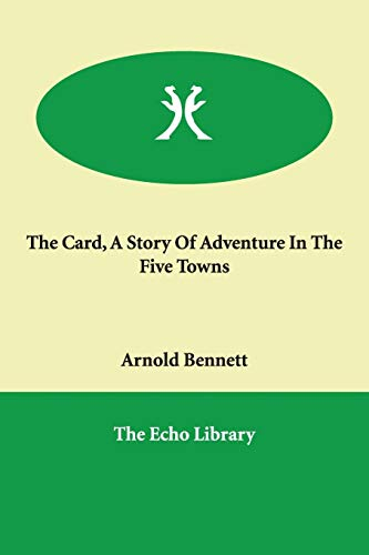9781846376719: The Card, A Story Of Adventure In The Five Towns