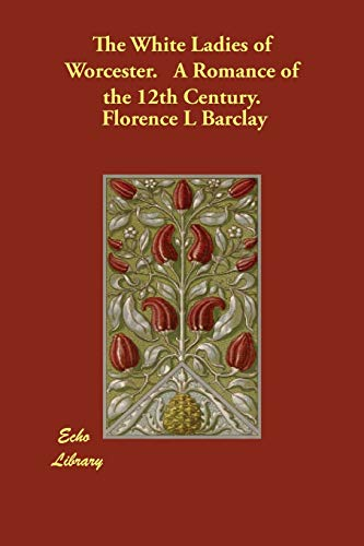 9781846378379: The White Ladies of Worcester. A Romance of the 12th Century.