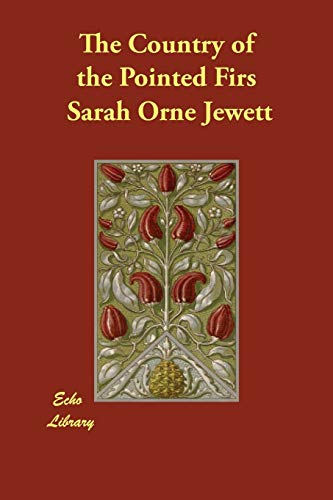 The Country of the Pointed Firs: Sarah Orne Jewett