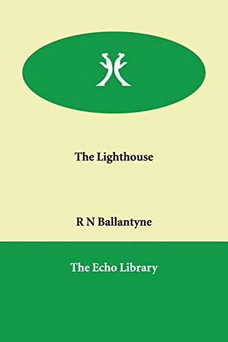 The Lighthouse: R N Ballantyne