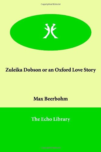 9781846379550: Zuleika Dobson or an Oxford Love Story