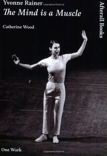 9781846380372: Yvonne Rainer: The Mind is a Muscle (Afterall)