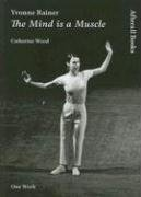 9781846380389: Yvonne Rainer: The Mind is a Muscle (Afterall)