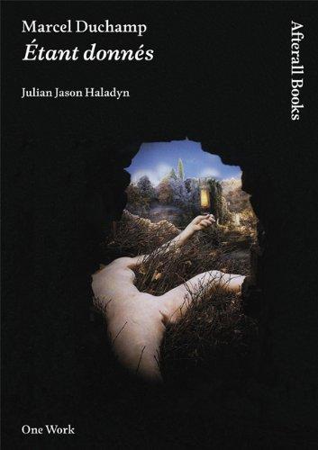 9781846380594: Haladyn, J: Marcel Duchamp: Étant Donnés (Afterall Books / One Work)
