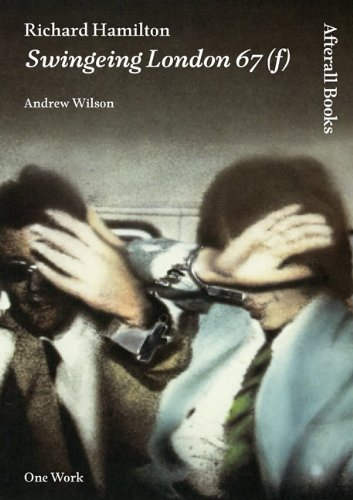 9781846380761: Richard Hamilton: Swingeing London 67(f) (Afterall)