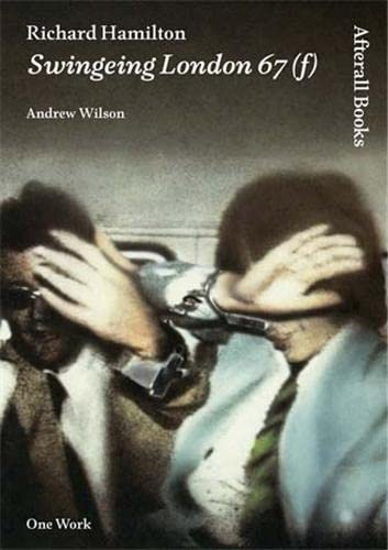 9781846380778: Richard Hamilton: Swingeing London 67 (f) (Afterall)