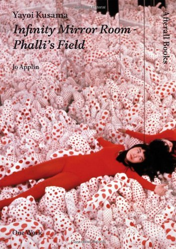 9781846380907: Yayoi Kusama: Infinity Mirror Room - Phalli's Field (Afterall Books / One Work)
