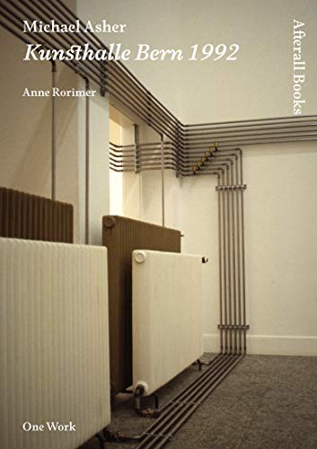 9781846380938: Michael Asher: Kunsthalle Bern 1992 (Afterall Books / One Work)