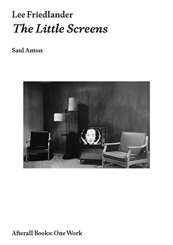 Lee Friedlander - the Little Screens: Saul Anton