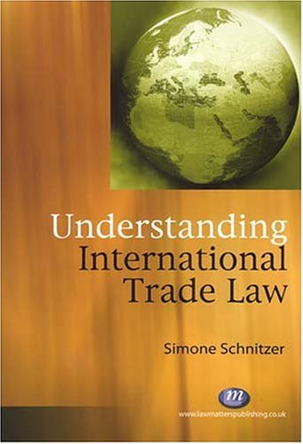 9781846410024: Understanding International Trade Law (Law Textbooks)