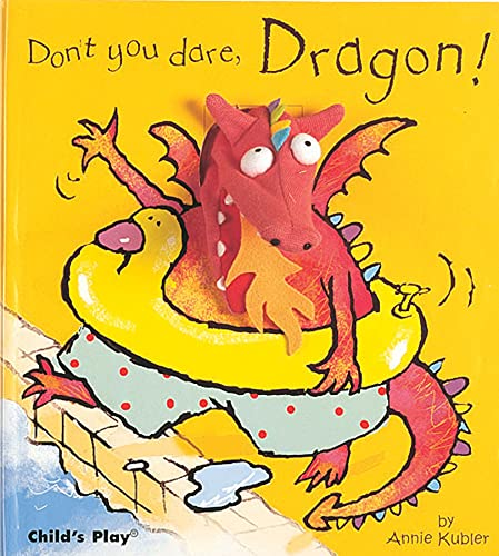 Don't You Dare, Dragon!: Annie Kubler