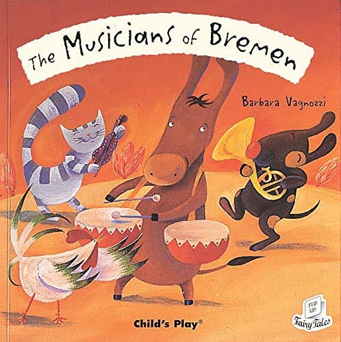 9781846431159: The Musicians of Bremen (Flip Up Fairy Tales)
