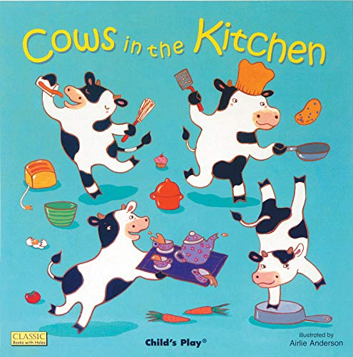 Cows in the Kitchen (Classic Books with Holes): Airlie Anderson