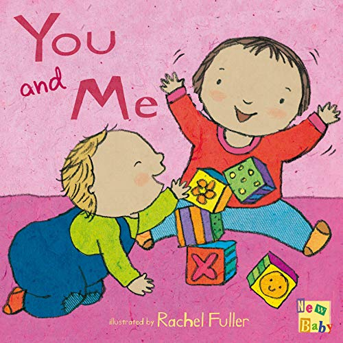 You and Me! (New Baby): Rachel Fuller