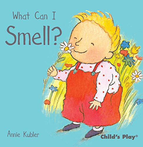 What Can I Smell? (Small Senses): Annie Kubler