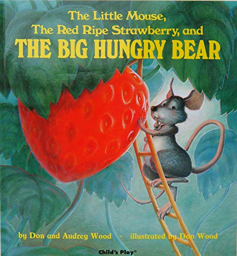 9781846434037: The Little Mouse, the Red Ripe Strawberry, and the Big Hungry Bear (Child's Play Library)