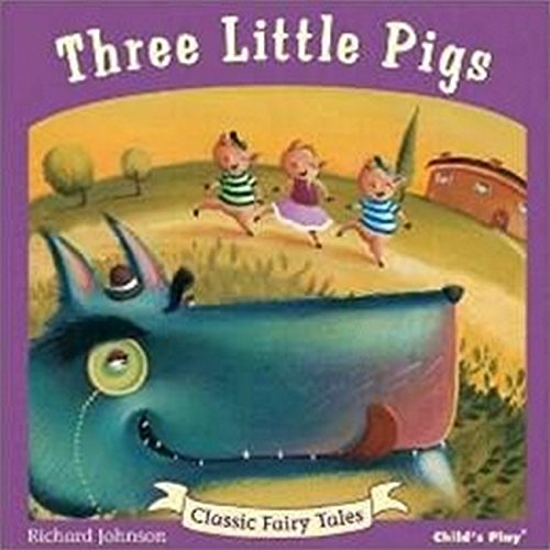 9781846434303: Three Little Pigs (Classic Fairy Tales)