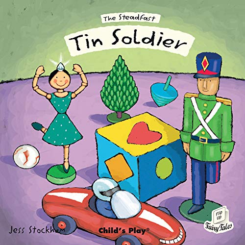 The Steadfast Tin Soldier (Flip Up Fairy Tales): Jess Stockham