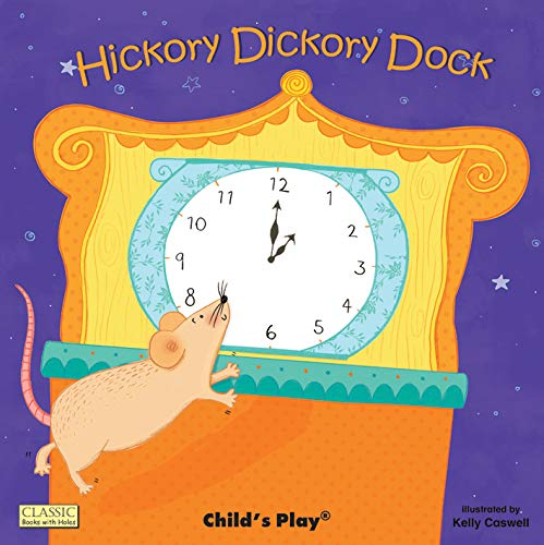 Hickory Dickory Dock (Classic Books with Holes): Kelly Caswell