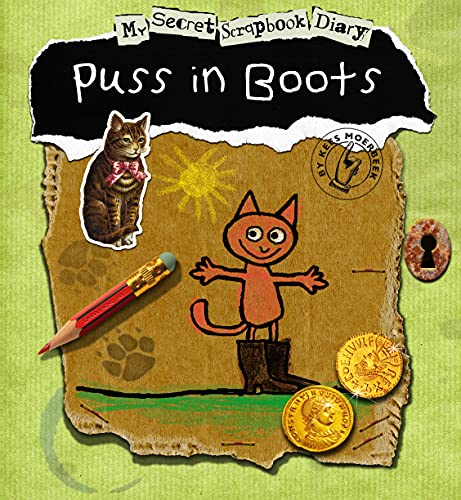 Puss in Boots: My Secret Scrapbook Diary (Fairy Tale Diaries) (1846435927) by Kees Moerbeek