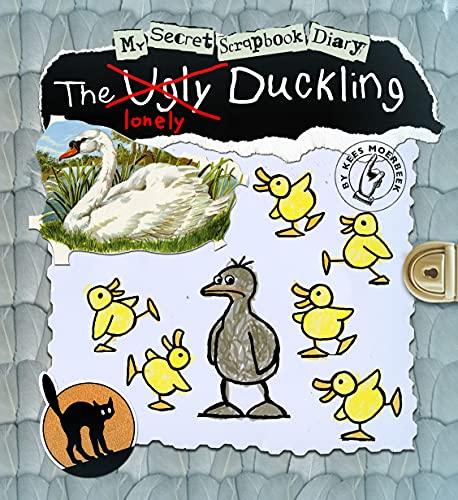 The Ugly Duckling: My Secret Scrapbook Diary (Fairy Tale Diaries) (9781846435935) by Kees Moerbeek