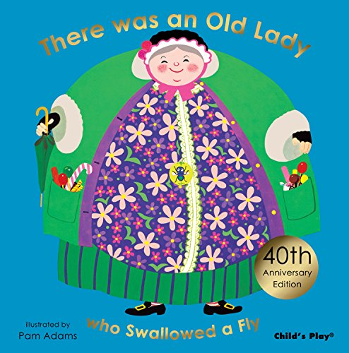 There Was an Old Lady Who Swallowed a Fly: Pam Adams
