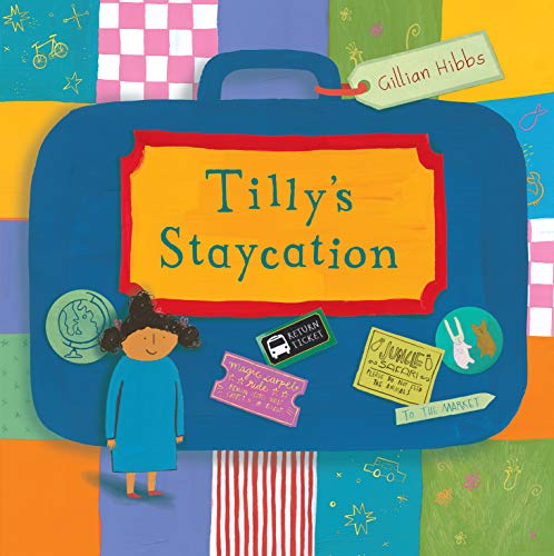 Tilly's Staycation (Child's Play Library): Hibbs, Gillian