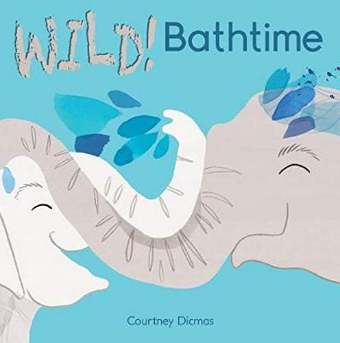 Bathtime (WILD!): Dicmas, Courtney