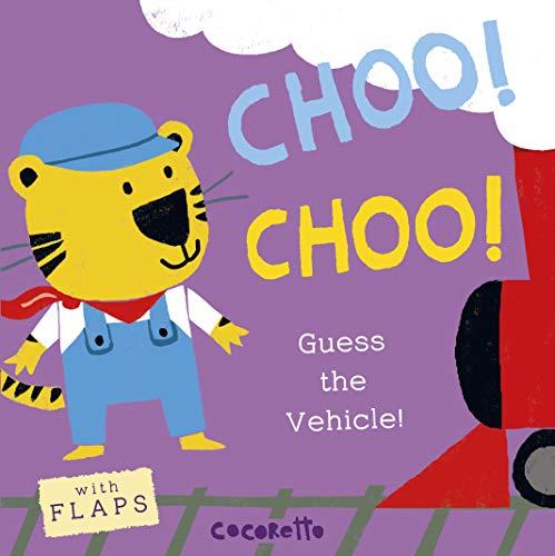 9781846437465: Choo! Choo!: Guess the Vehicle! (What's That Noise?)