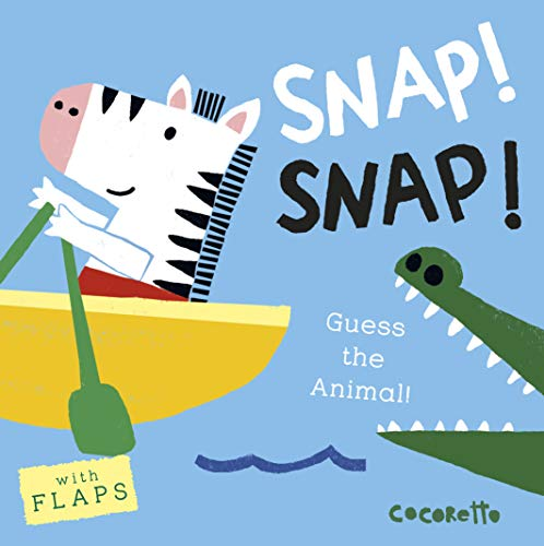 9781846437489: Snap! Snap!: Guess the Animal! (What's That Noise?)