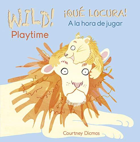 WILD! Playtime/¡QUÉ LOCURA! A la hora de jugar (WILD!/¡QUÉ ...