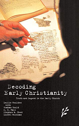 Decoding Early Christianity: Truth and Legend in: Need, Stephen, Wickham,