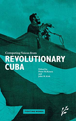 Competing Voices from Revolutionary Cuba: Fighting Words: John Kirk