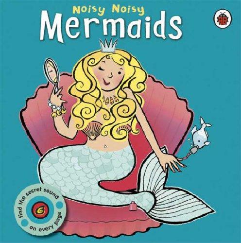 9781846465284: Mermaids (Noisy Noisy)