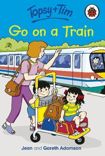 9781846465840: Topsy and Tim: Go on a Train