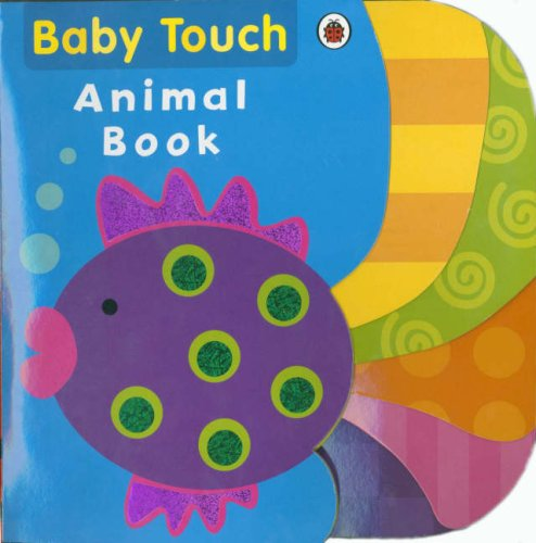 9781846467226: Baby Touch Animal Book (Baby Touch)