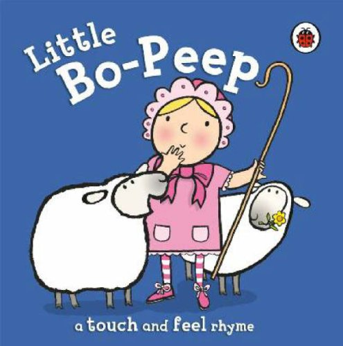 9781846467929: Little Bo-Peep (Touch & Feel Rhymes)
