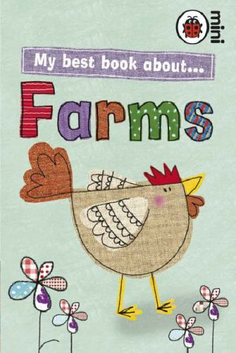 9781846468209: My Best Book About Farms (Ladybird Minis)