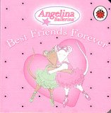9781846468810: Best Friends Forever (Angelina Ballerina)