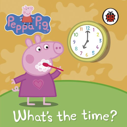 9781846468858: What's The Time? (Peppa Pig)