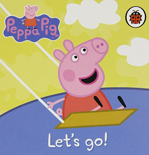9781846468865: Peppa Pig: Let'S Go!