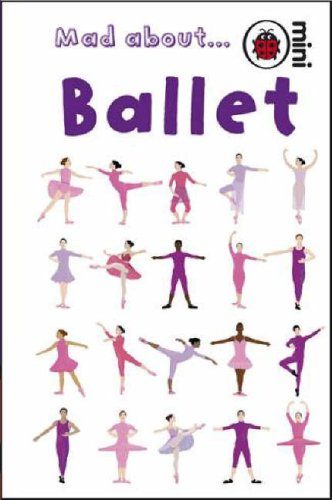 9781846469251: Mad About Ballet (Ladybird Minis)