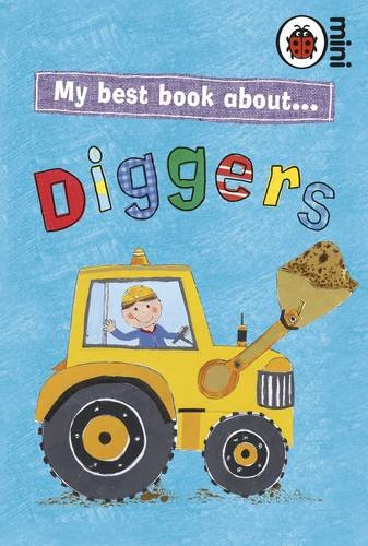 9781846469374: Ladybird Minis My Best Book About Diggers and Dumps
