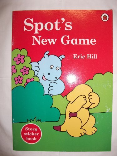 Spot's New Game: Spot Sticker Story Book (1846469635) by Eric Hill