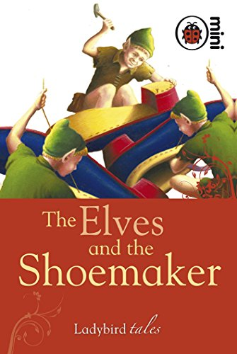9781846469787: The Elves and the Shoemaker (mini) (Ladybird Tales)