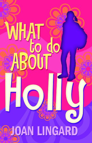 What to do about Holly: Joan Lingard