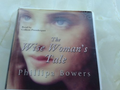 The Wise Woman's Tale: Bowers, Phillipa