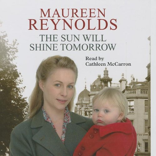 The Sun Will Shine Tomorrow: Reynolds, Maureen