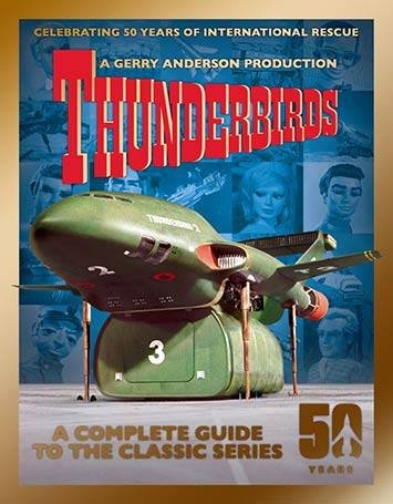 9781846532122: Thunderbirds: A Complete Guide to the Classic Series 50 years